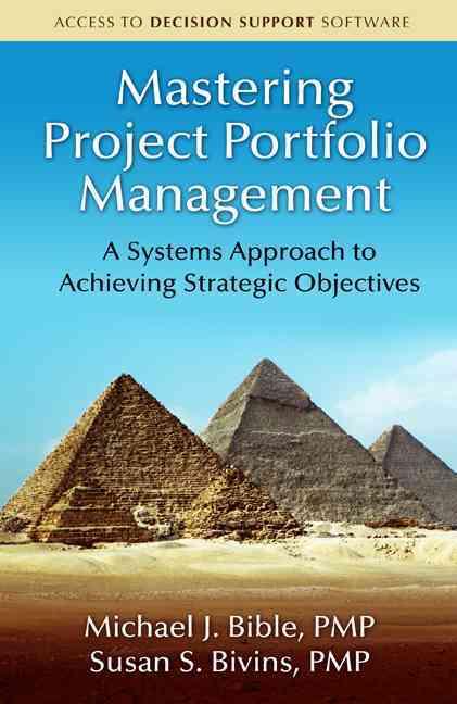 Mastering Project Portfolio Management By Bible, Michael J./ Bivins, Susan S.
